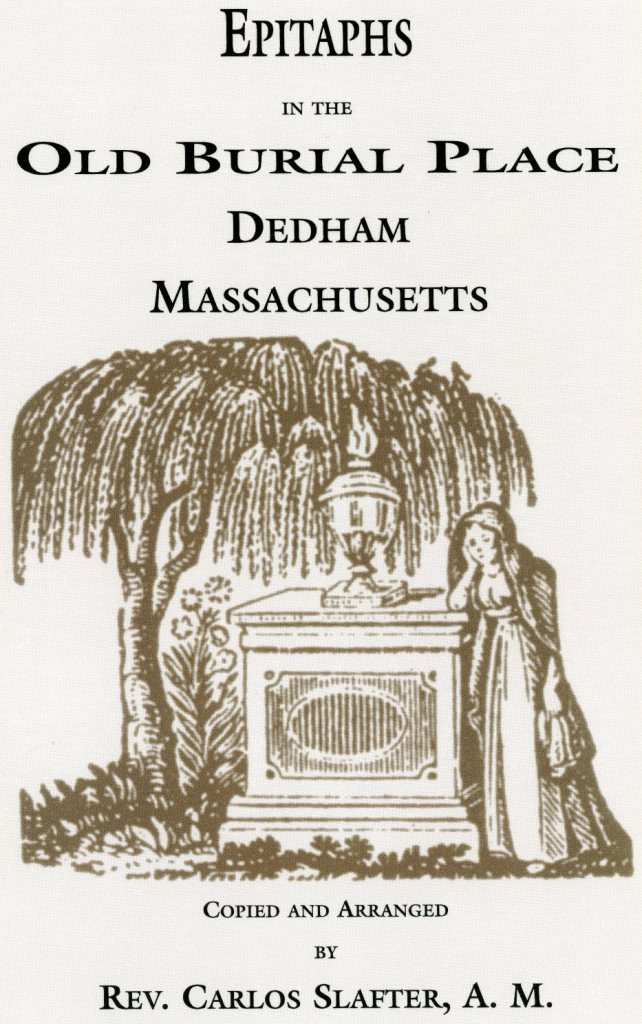 Epitaphs in the Old Burial Place, Dedham, MA